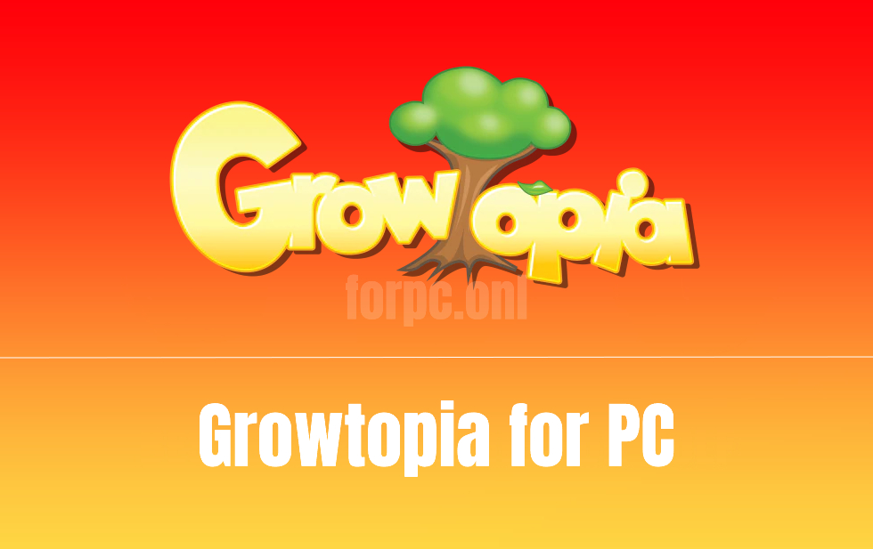 Growtopia for PC Download & Install for Free