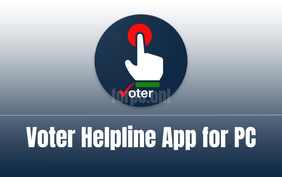 download voter helpline pc