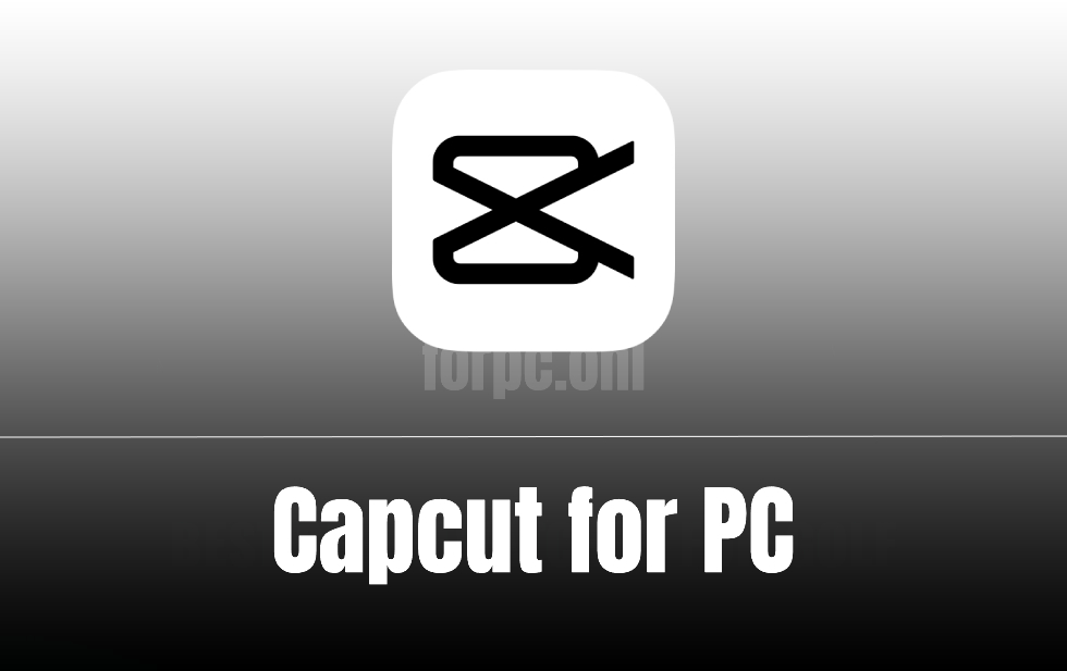 CapCut For PC Download & Install for Free