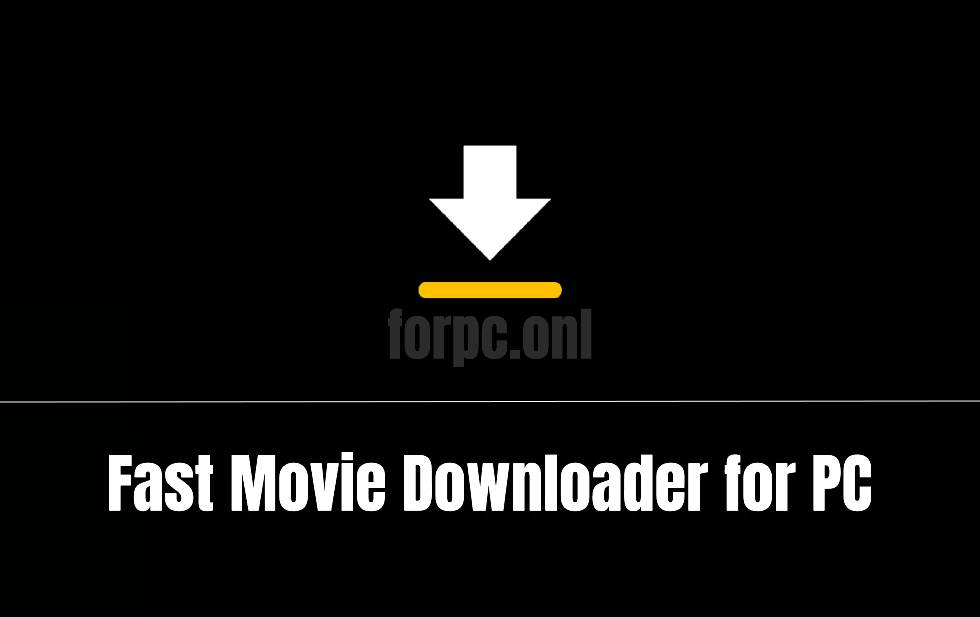 download fast movie downloader for pc