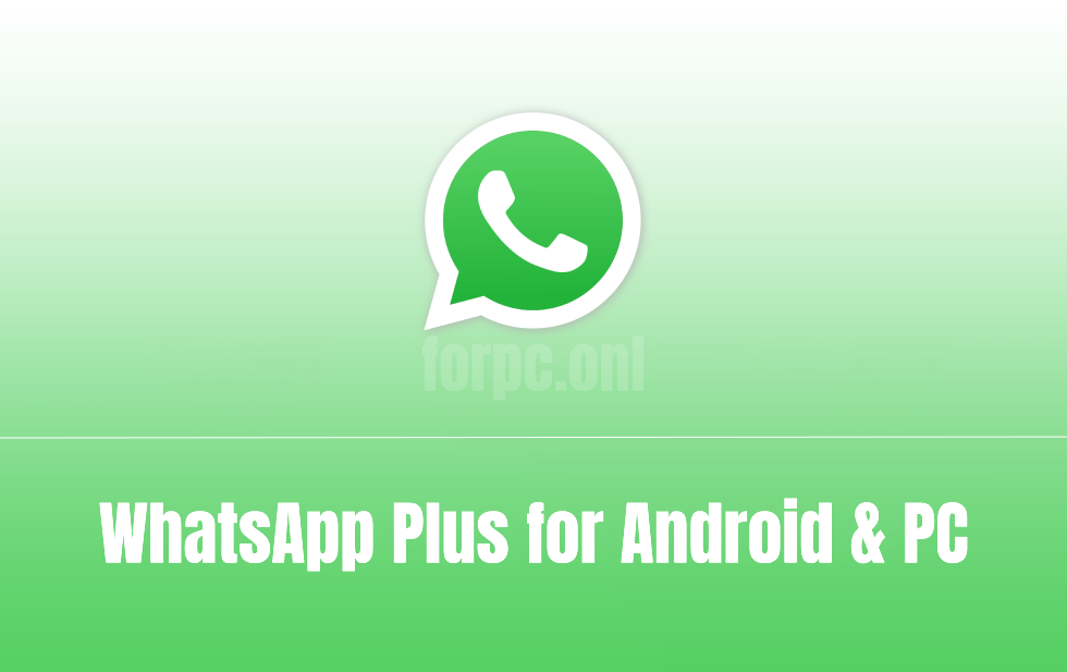 WhatsApp Plus APK Download for Android & PC