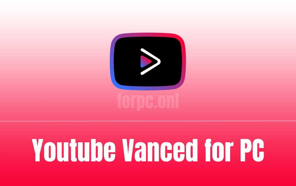 YouTube Vanced for PC Download